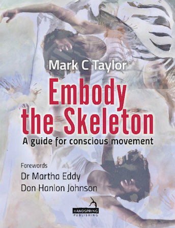 Embody the skeleton a guide for conscious movement